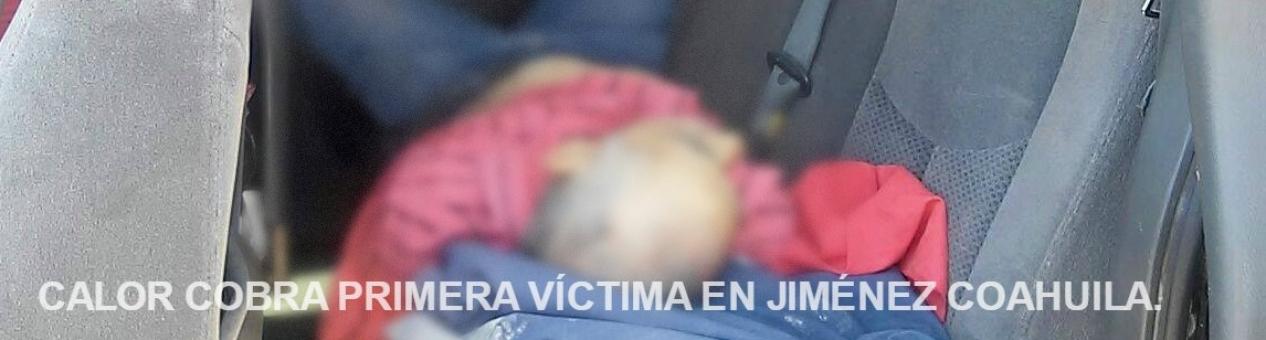 Ola de calor  cobra primera víctima en el norte de México.