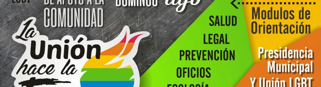 UNIÓN LGBT Y DEPENDENCIAS MUNICIPALES INVITAN A CONFERENCIA Y BRIGADA EL DOMINGO 20 DE AGOSTO.