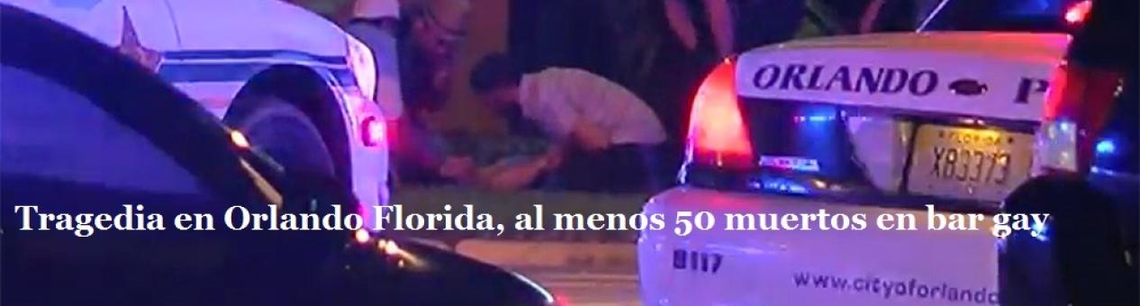 Tragedia en Florida: Al menos 50 personas murieron en tiroteo en un club gay de Orlando